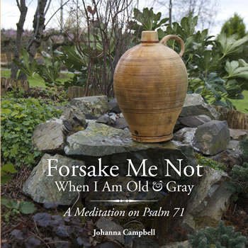 Forsake Me Not When I am Old